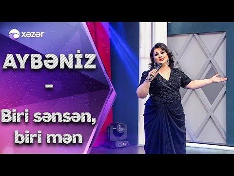 Aybəniz Haşımova - Biri Sənsən, Biri Mən