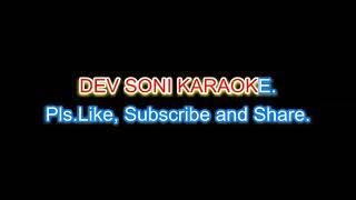 Mujhe peene ka shauk nahi karaoke with lyrics by DEV SONI. Pls. Like, subscribe and share.