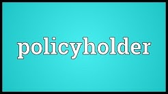 Policyholder Meaning