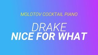 Nice For What - Drake cover by Molotov Cocktail Piano