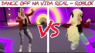 DANCE OFF NA vida REAL-ROBLOX (no Real Life)