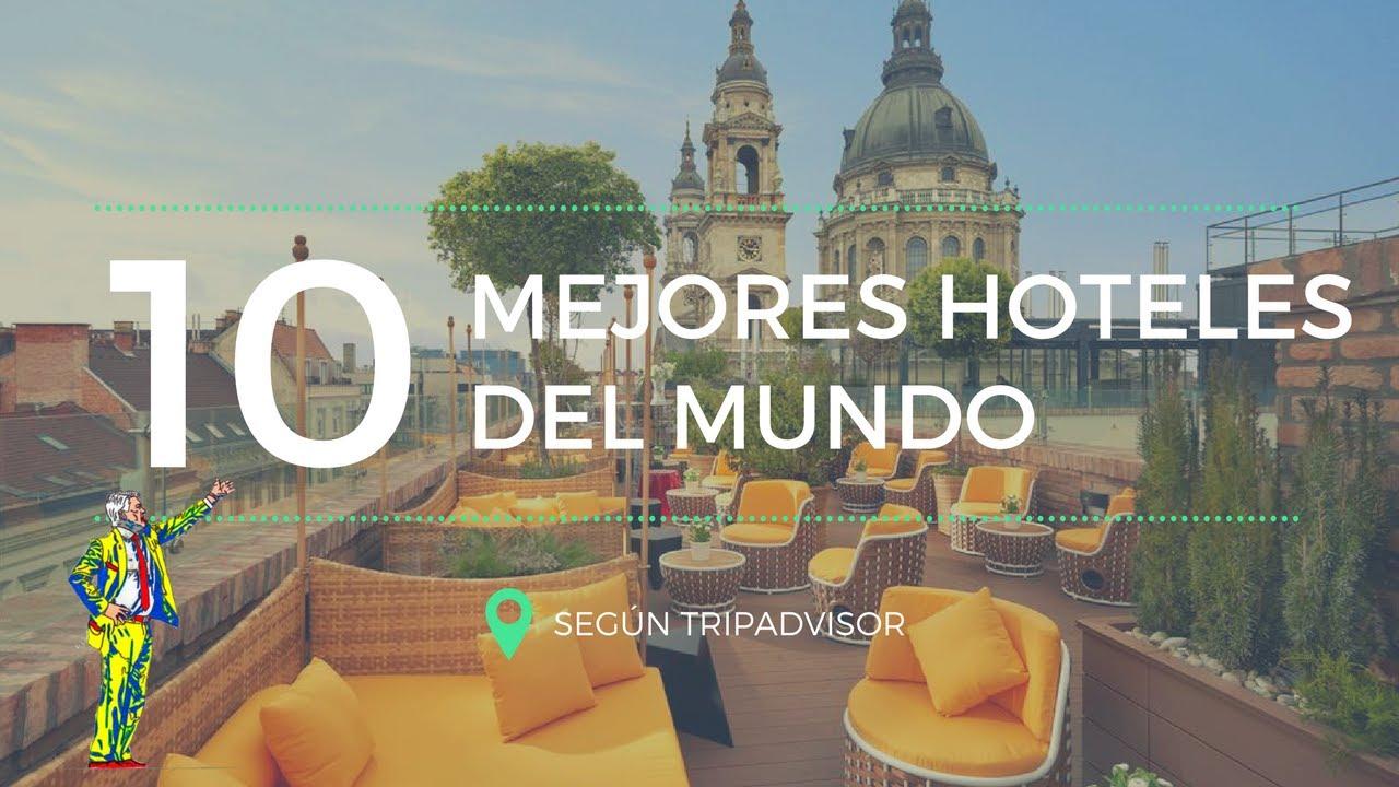 Los 10 mejores hoteles del mundo en 2017 seg n tripadvisor for Mejores carnavales del mundo