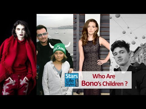 Who Are Bono's Children ? [2 Daughters And 2 Sons] | U2 Singer