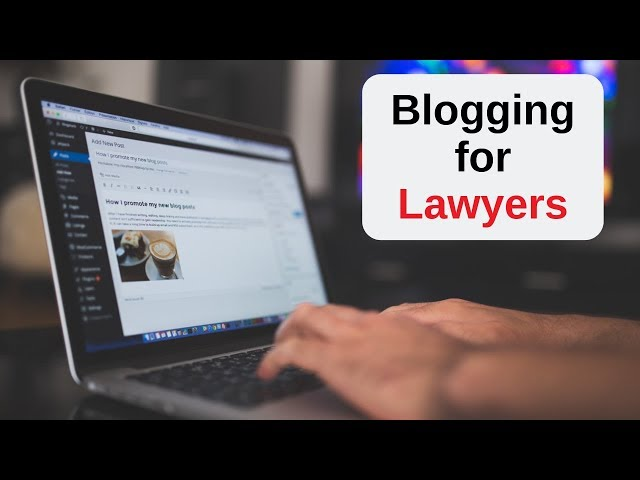 Crash course on Blogging for Lawyers