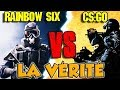 RAINBOW SIX vs CS GO : LA VÉRITÉ