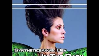 Syntheticsax & DJ V1t & DJ Ramis vs. Dev - In The Dark (DJ Rigo Bootleg mix)