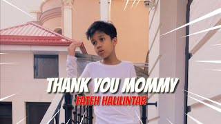 Download Fateh Halilintar - Thank you Mommy