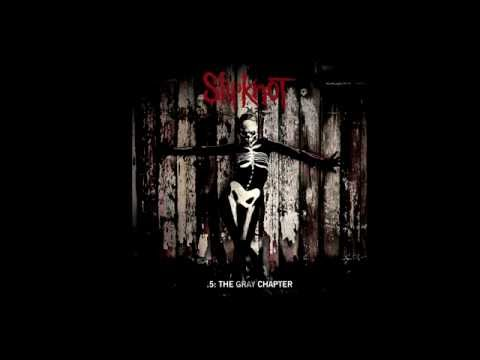 Slipknot  - .5: The Gray Chapter [FULL ALBUM 2014]