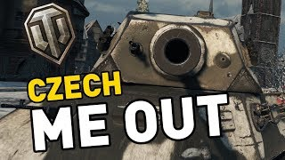World of Tanks || CZECH ME OUT!