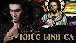 KHÚC LINH CA - Nguyễn Hồng Ân - Album Nhạc Thánh Ca Mới Hay Nhất 2018