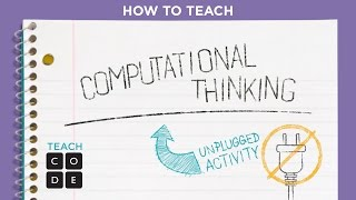 Unplugged Lesson in Action - Computational Thinking