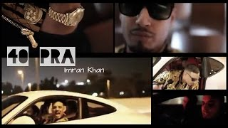 40 Pra - Unofficial | Imran Khan | Unforgettable | Imrankhanworld
