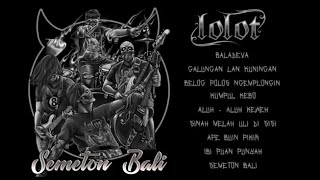 LOLOT - Semeton Bali (Full Album 2019)