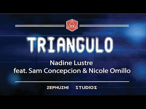 Triangulo - Nadine Lustre feat  Sam Concepcion & Nicole Omillo [Lyrics]