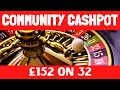 £152 Spin on Number 32Red! Big Roulette Spin £5,472 or £0? Community Cashpot at 32Red Casino RESULT!