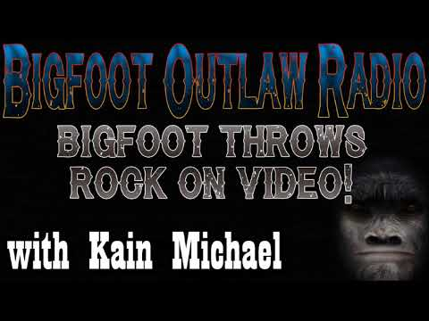 Bigfoot Throws Rock on Video! Bigfoot Outlaw Radio
