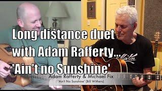 Adam Rafferty & Michael Fix 'ain't No Sunshine'  Bill Withers  Duet.