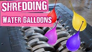 Shredding Water Balloons - Shredding Stuff
