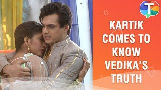 Kartik gets to know Vedika's truth | Yeh Rishta Kya Kehlata Hai | 6th January 2020