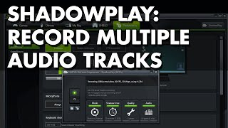 How to Record Multiple Audio Tracks in Games Using Shadowplay and Audacity 2014