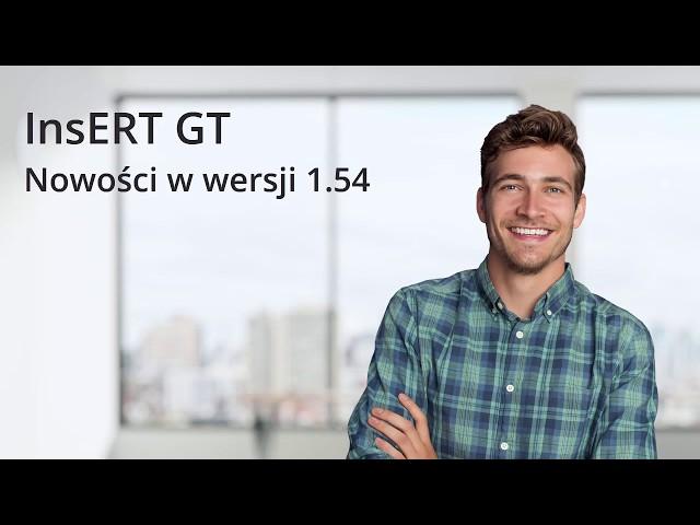 InsERT GT - Nowości w wersji 1.54