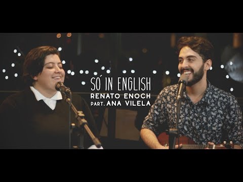 Renato Enoch ft Ana Vilela - Só in English  Acústico