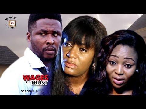 Wages Of Trust Season 6 - 2017 Latest Nigerian Nollywood Movie