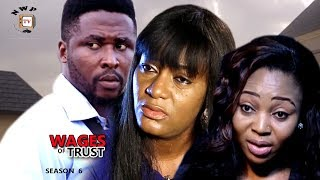 Wages of trust season 6 - 2017 latest nigerian nollywood movie