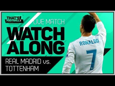 Real Madrid Vs Tottenham Hotspur LIVE Stream Watchalong