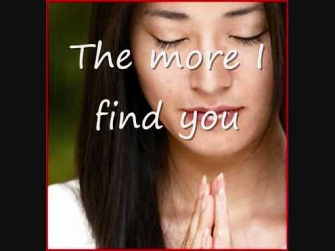 Kari Jobe - The more I seek you (Lyrics)