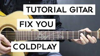 (Tutorial Gitar) COLDPLAY - Fix You | Mudah Dan Cepat Dimengerti Untuk Pemula