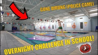 OVERNIGHT CHALLENGE IN A SCHOOL (GONE WRONG)