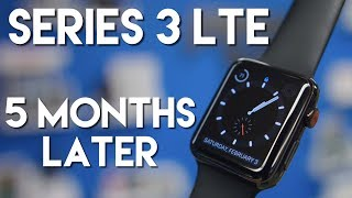 Apple Watch Series 3 Cellular 5 months Later
