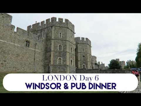London Day 6 | Windsor & Pub Dinner