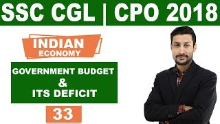 SSC CGL-CPO - 2018 || Indian Economy- Government Budget & Its Deficit