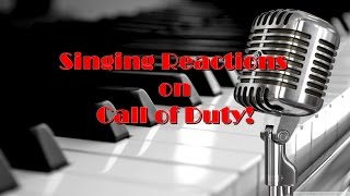 Singing Reactions on Call of Duty Ep.2! (BO2)