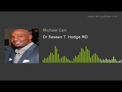 Dr Resean T. Hodge MD