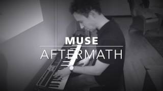 Muse - Aftermath (Piano cover)