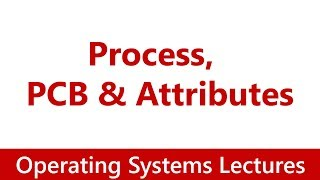 Operating System #11 Process, Process Stack, PCB & Attributes