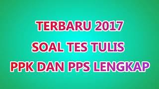Video TERBARU 2017 SOAL TES TULIS PPK DAN PPS LENGKAP download MP3, 3GP, MP4, WEBM, AVI, FLV Agustus 2018