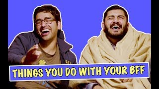 Things You Do With Your BFF | MangoBaaz