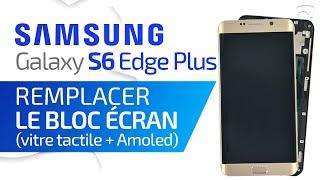 Tutoriel Samsung Galaxy S6 Edge Plus : remplacer le bloc écran (vitre tactile+écran Amoled)  HD