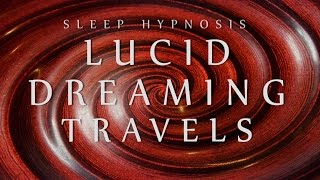 Sleep Hypnosis for Lucid Dreaming Travels (Spoken Voice Relaxation Sleep Music Meditation) thumbnail