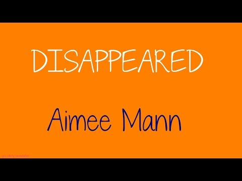 Disappeared - Aimee Mann - Lyrics Video