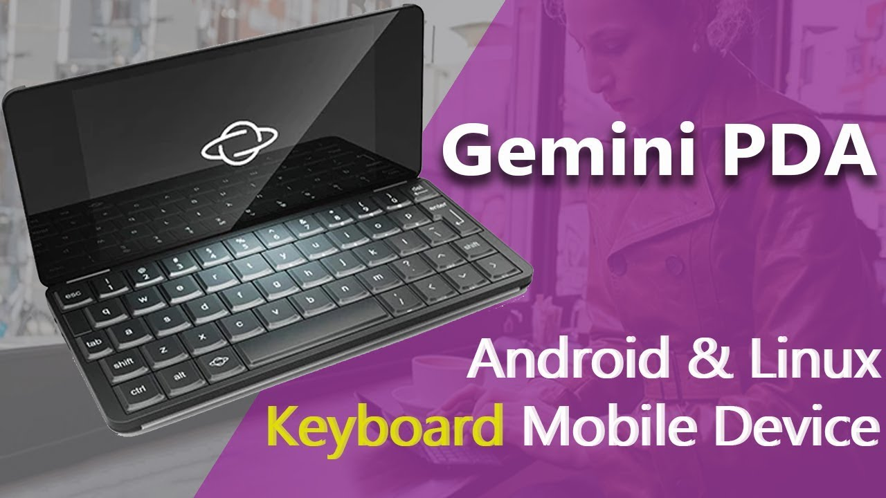 Gemini PDA - A Physical Keyboard Mobile Device for Android & Linux