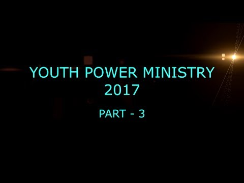 Youth Power Ministry 2017 (Part-3)