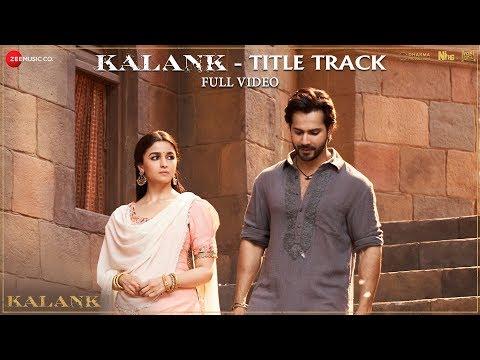Kalank Title Track - Full Video | Madhuri Sonakshi Alia Sanjay Aditya Varun | Arijit | Pritam