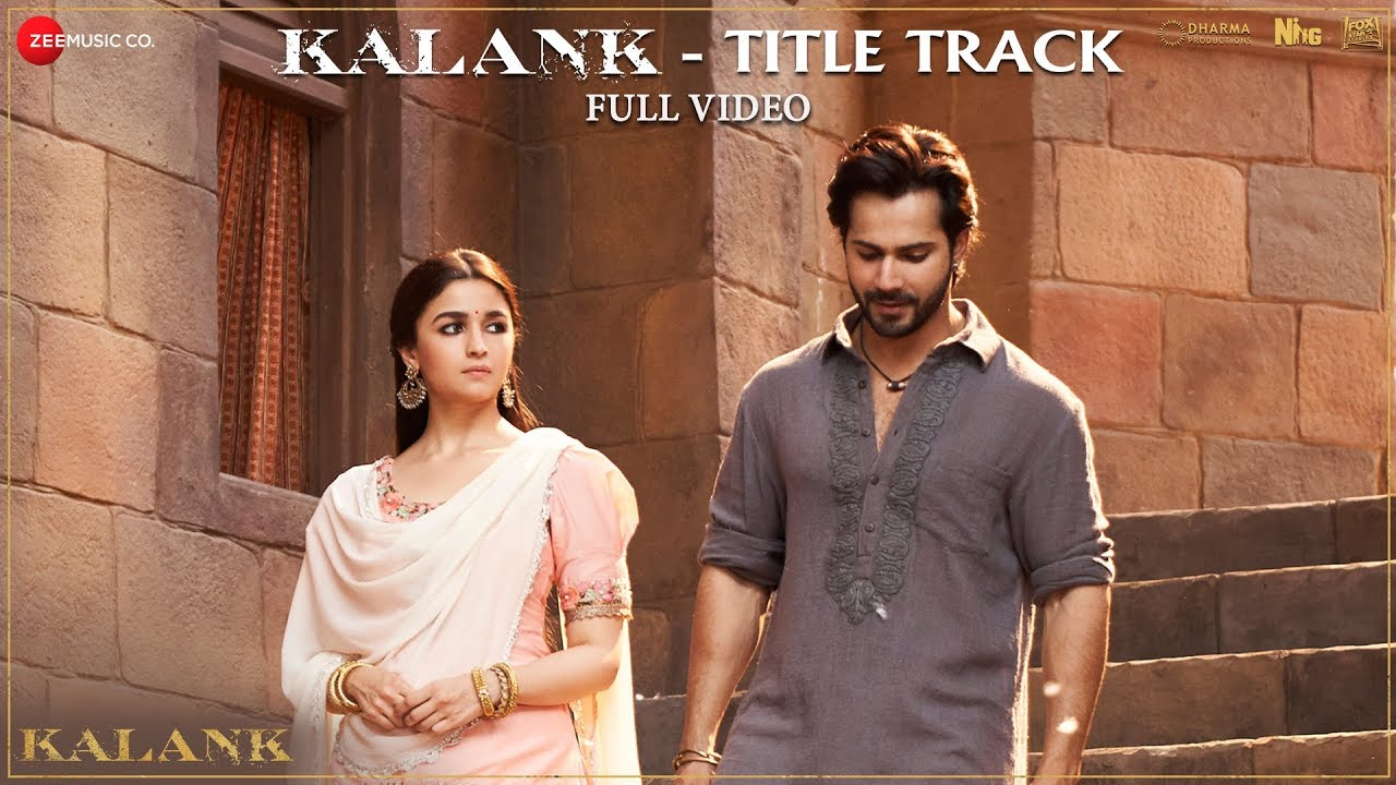 Download Kalank Title Track - Full Video   Madhuri Sonakshi Alia Sanjay Aditya Varun   Arijit   Pritam