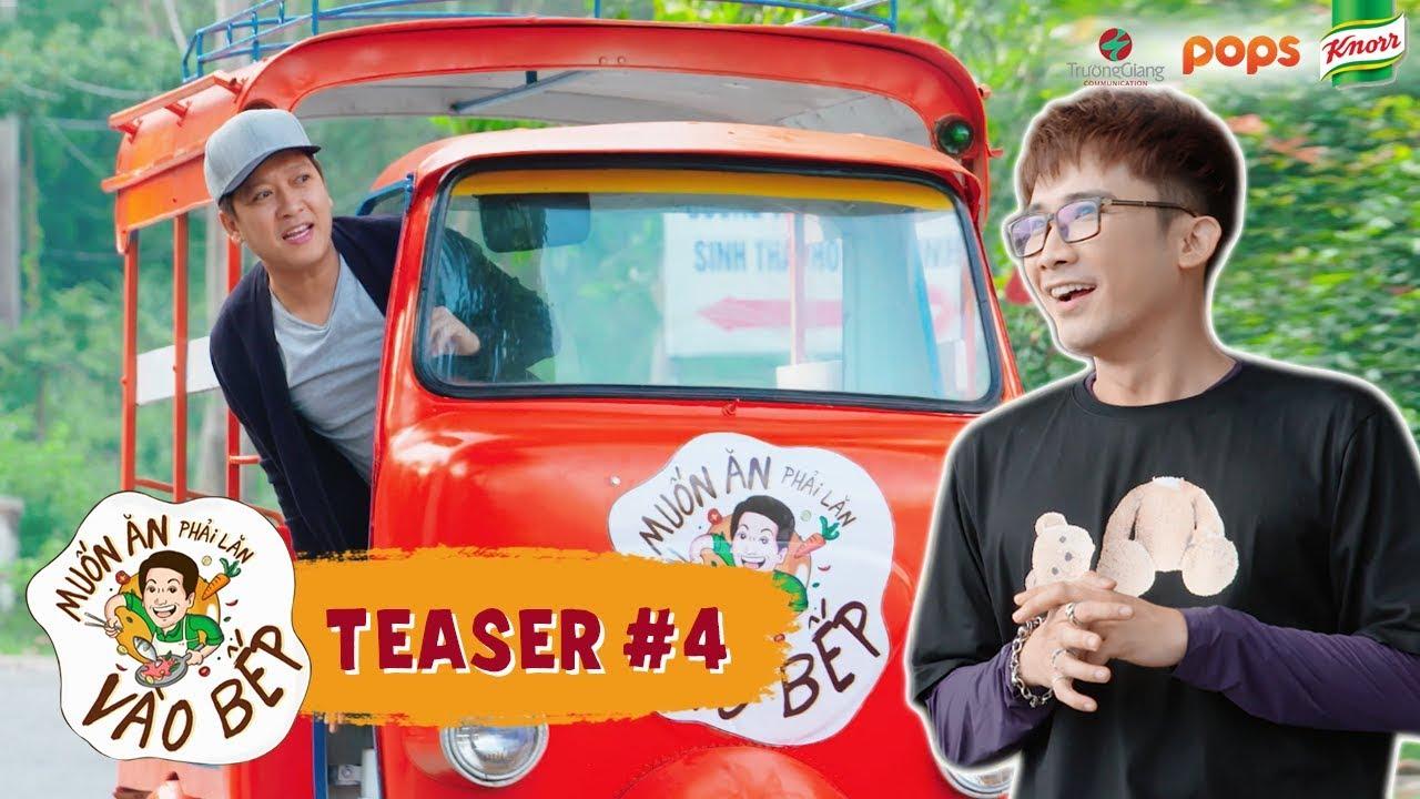 """Teaser #4   Mười khó Trường Giang """"đụng độ"""" hoàng tử lai Chí Thiện   Muốn Ăn Phải Lăn Vào Bếp Mùa 2"""