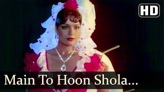 Main To Hoon Shola Badan - Zeenat Aman - Vinod Khanna - Daulat - Old Bollywood Songs